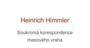 Heinrich Himmler, Soukromá korespondence masového vraha