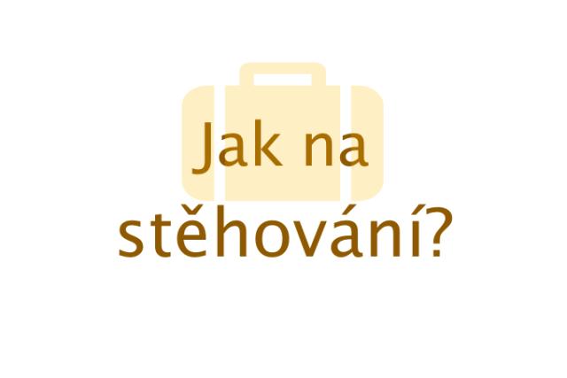 Jak na stěhování, stěhování Brno, stěhování Praha