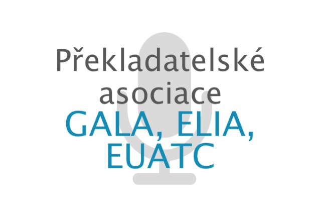 Překladatelské asociace (GALA, ELIA, EUATC)