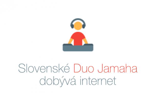slovenské duo Jamaha dobývá Internet